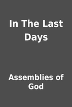 In The Last Days by Assemblies of God