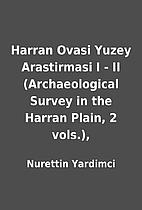 Harran Ovasi Yuzey Arastirmasi I - II…