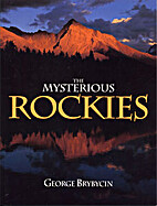 The Mysterious Rockies by George Brybycin