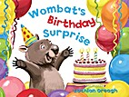 Wombat's birthday surprise by Felicity…