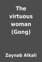 The virtuous woman (Gong) by Zaynab Alkali
