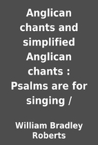 Anglican chants and simplified Anglican…
