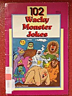 102 Wacky Monster Jokes by Michael Pellowski