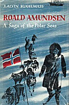 Roald Amundsen; a saga of the Polar Seas by…