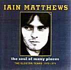The Soul Of Many Places by Iain Matthews