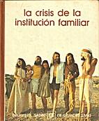 La Crisis de la Institución Familiar by…