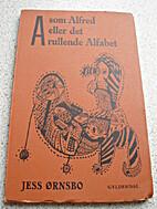 A som Alfred eller Det rullende alfabet by…