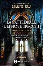 La cattedrale dei nove specchi by Martin Rua