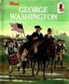 meet george washington by joan heilbroner