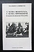 L'altra Resistenza, l'altra opposizione:…