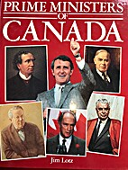 Prime Ministers of Canada by Jim Lotz