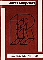 Vilciens no pilsētas R. : dzeja by Jānis…