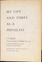 My Life and Times as a Physicist by Isidor…