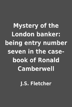 Mystery of the London banker: being entry…