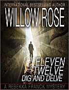 Eleven, Twelve ... Dig and Delve by Willow…