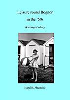 Leisure round Bognor in the '50s: A…