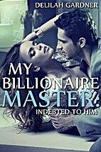 Indebted To Him (My Billionaire Master #1)…