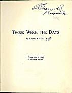 THOSE WERE THE DAYS. by Arthur Reid