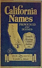 California names pronounced and defined by…