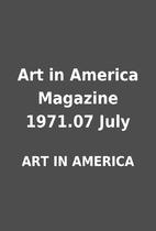 Art in America Magazine 1971.07 July by ART…