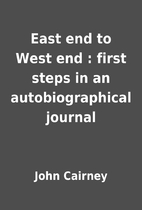 East end to West end : first steps in an…