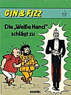 Gin & Fizz, Band 01: Die Weiße Hand…
