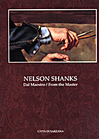 Nelson Shanks:Dal Maestro/From the Master by…