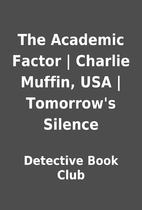 The Academic Factor | Charlie Muffin, USA |…