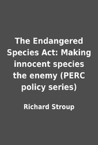 The Endangered Species Act: Making innocent…
