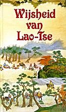 De wijsheid van Lao-Tse : een keuze uit de…