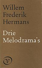 Drie melodrama's by Willem Frederik Hermans