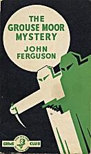 The Grouse Moor Mystery by John Alexander…