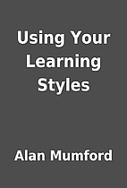 Using Your Learning Styles by Alan Mumford