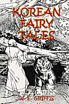 Korean fairy tales by William Elliot Griffis