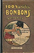 100 Varietes de Bonbons et Sucreries Faciles…