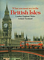 What You Must See in the British Isles by Jo…