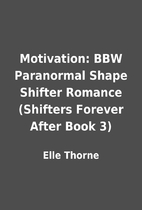 Motivation: BBW Paranormal Shape Shifter…
