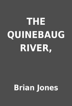 THE QUINEBAUG RIVER, by Brian Jones