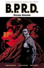 B.P.R.D., Vol. 8: Killing Ground by John…