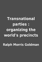 Transnational parties : organizing the…