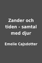 Zander och tiden - samtal med djur by Emelie…