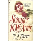 Stranger in My Arms by R.J. Kaiser