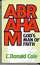 Abraham: God's man of faith by C.…