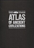 The Times Atlas of Ancient Civilisations by…