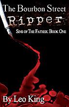The Bourbon Street Ripper by Leo King