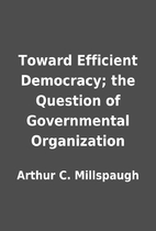 Toward Efficient Democracy; the Question of…