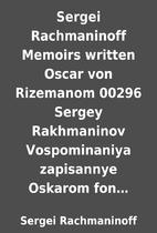 Sergei Rachmaninoff Memoirs written Oscar…