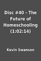 Disc #40 - The Future of Homeschooling…