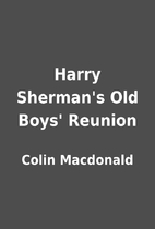 Harry Sherman's Old Boys' Reunion by Colin…