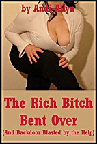 The Rich Bitch Bent Over (And Backdoor…